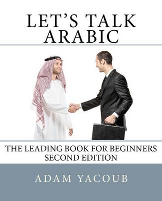 Let's Talk Arabic: Second Edition (BOK)