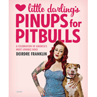 Little Darling's Pinups for Pitbulls (BOK)
