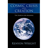 Cosmic Crisis and Creation (BOK)
