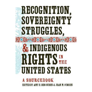 Recognition, Sovereignty Struggles, & Indigenous Rights in the United States : A Sourcebook (BOK)