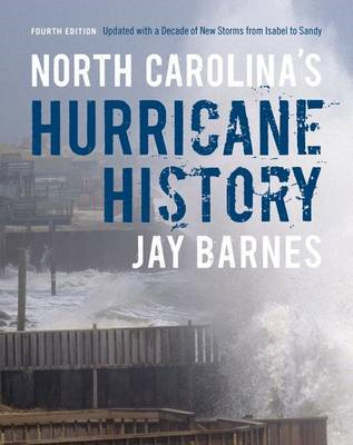"North Carolina""s Hurricane History: Updated with a Decade of New Storms from Isabel to Sandy (BOK)"