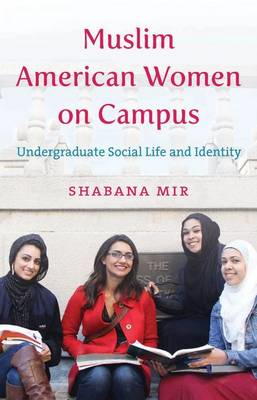 Muslim American Women on Campus: Undergraduate Social Life and Identity (BOK)