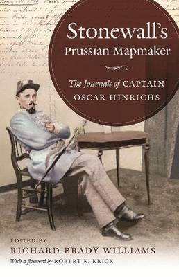 Stonewall's Prussian Mapmaker: The Journals of Captain Oscar Hinrichs (BOK)