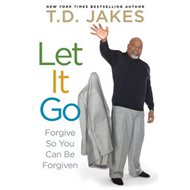 Let it Go: Forgive So You Can Be Forgiven (BOK)