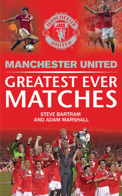 Manchester United Greatest Ever Matches (BOK)