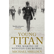 Young Titan: The Making of Winston Churchill (BOK)