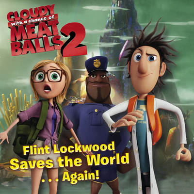 Flint Lockwood Saves the World Again: Cloudy with a Chance of Meatballs (BOK)