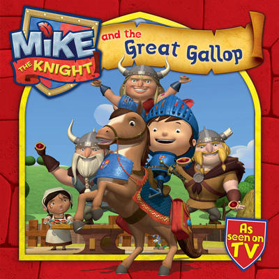 Mike the Knight and the Great Gallop (BOK)