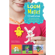 Loom Magic Creatures!: 25 Awesome Animals and Mythical Being (BOK)