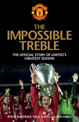 The Impossible Treble: The Official Story of United's Greatest Season (BOK)