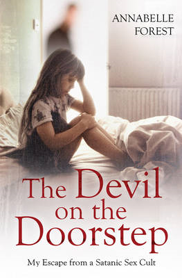 The Devil on the Doorstep: My Escape from a Satanic Sex Cult (BOK)