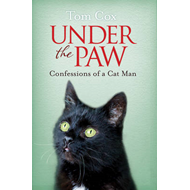 Under the Paw: Confessions of a Cat Man (BOK)