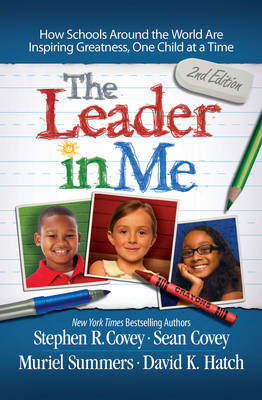 The Leader in Me: How Schools and Parents Around the World are Inspiring Greatness, One Child at a T (BOK)