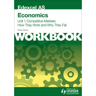 Edexcel as Economics Unit 1 Workbook: Competitive Markets: H (BOK)