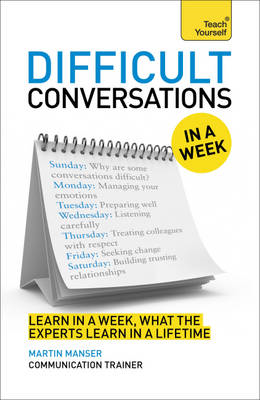 Difficult Conversations at Work in a Week: Teach Yourself (BOK)