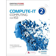 Compute-IT: Student's Book 2 - Computing for KS3 (BOK)