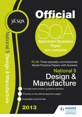SQA Specimen Paper National 5 Design and Manufacture and Model Papers: 2013 (BOK)