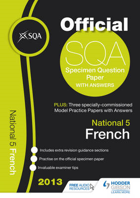 SQA Specimen Paper National 5 French and Model Papers: 2013 (BOK)