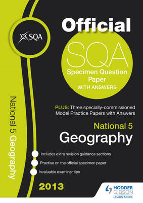 SQA Specimen Paper National 5 Geography and Model Papers: 2013 (BOK)