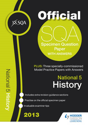 SQA Specimen Paper National 5 History and Model Papers: 2013 (BOK)
