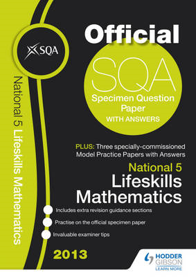 SQA Specimen Paper National 5 Lifeskills Mathematics and Model Papers: 2013 (BOK)