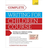 Complete Writing for Children Course: Teach Yourself (BOK)