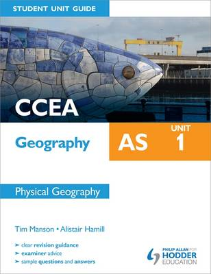 CCEA Geography AS Student Unit Guide: Unit 1 Physical Geogra (BOK)