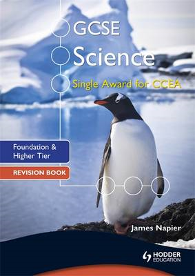 GCSE Science Single Award for CCEA: Foundation and Higher Ti (BOK)
