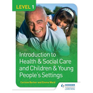 Level 1 Introduction to Health & Social Care and Children & (BOK)