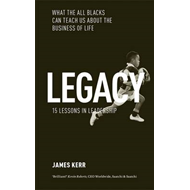Legacy - 15 Lessons in Leadership: What the All Blacks Can Teach Us About the Business of Life (BOK)