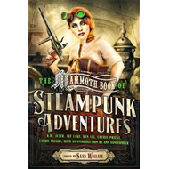 Mammoth Book of Steampunk Adventures (BOK)