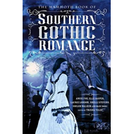 Mammoth Book of Southern Gothic Romance (BOK)