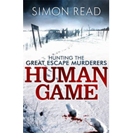 Human Game: Hunting the Great Escape Murderers (BOK)