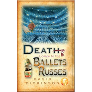 Death Comes to the Ballets Russes (BOK)