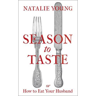 Season to Taste or How to Eat Your Husband (BOK)