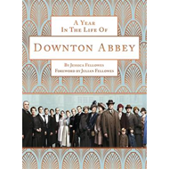 Year in the Life of Downton Abbey (Companion to Series 5) (BOK)