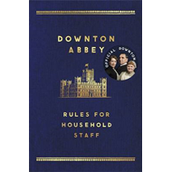 Downton Abbey Rules for Household Staff (BOK)