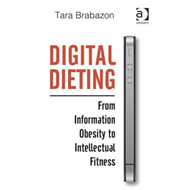 Digital Dieting: From Information Obesity to Intellectual Fitness (BOK)