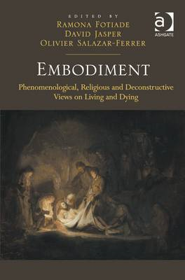Embodiment: Phenomenological, Religious and Deconstructive Views on Living and Dying (BOK)