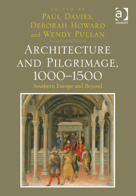 Architecture and Pilgrimage, 1000-1500: Southern Europe and Beyond (BOK)