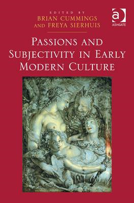 Passions and Subjectivity in Early Modern Culture (BOK)