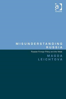 Misunderstanding Russia: Russian Foreign Policy and the West (BOK)