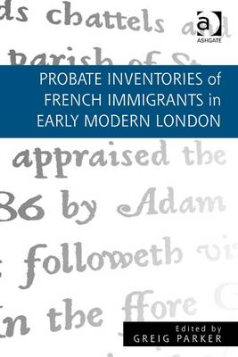Probate Inventories of French Immigrants in Early Modern London (BOK)