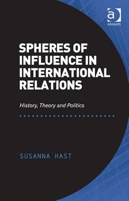 Spheres of Influence in International Relations: History, Theory and Politics (BOK)