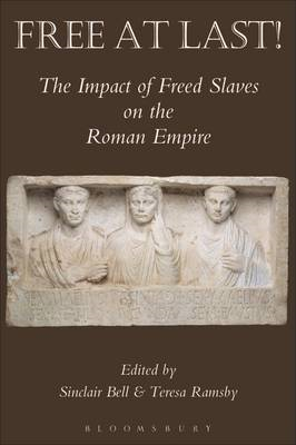 Free at Last!: The Impact of Freed Slaves on the Roman Empire (BOK)