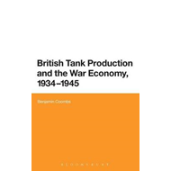 British Tank Production and the War Economy, 1934-1945 (BOK)