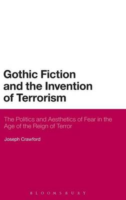 Gothic Fiction and the Invention of Terrorism: The Politics and Aesthetics of Fear in the Age of the (BOK)