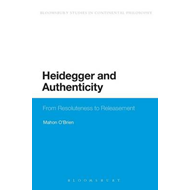 Heidegger and Authenticity: From Resoluteness to Releasement (BOK)