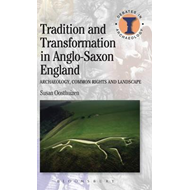 Tradition and Transformation in Anglo-Saxon England (BOK)