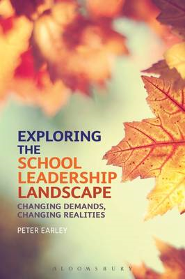 Exploring the School Leadership Landscape: Changing Demands, Changing Realities (BOK)